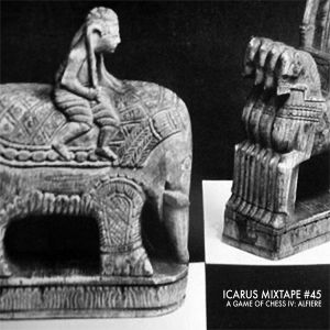 Icarus Mixtape #45: A Game Of Chess IV by Uva Ursi & Tim Wijnant