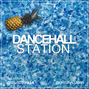 SELECTA KILLA & UMAN - DANCEHALL STATION SHOW #242