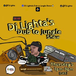 Dj Lighta's Dub to Jungle Show. THURS 7-9pm. Legacy 90.1 FM 09.06.16