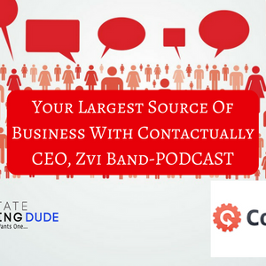 Your Largest Source Of Business With Contactually CEO Zvi Band