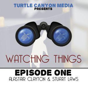 Watching Things 1 (June 8th 2012)