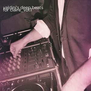 Valdini's Deep Beats For Claire_vol.1