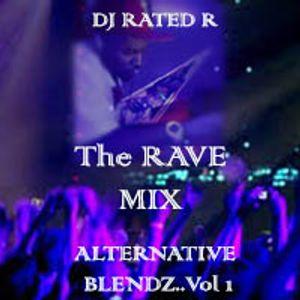 "DJ Rated R-THE RAVE ""Alternative Blendz Vol. 1"""