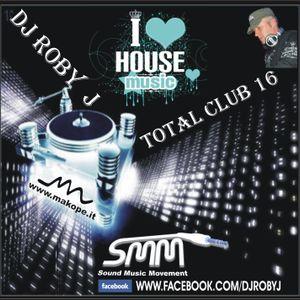 DJ ROBY J - TOTAL CLUB VOL.16