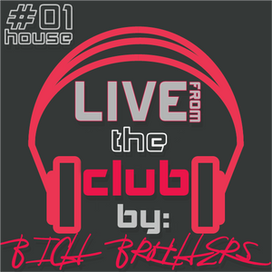 BICH BROTHERS - LIVE FROM THE CLUB #01