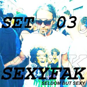 SexyFak // Seldom But Sexy // DJ Set 03