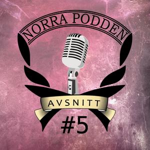 Norra Podden - Avsnitt 5