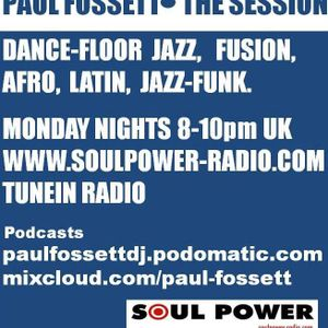 The Session - with Paul Fossett 110716 - Monday nights 8pm UK on www.soulpower-radio.com