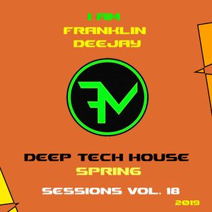 DeepTechHouseSpring Sessions Vol.18