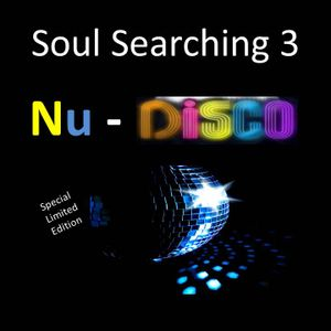 Soul Searching 3  Nu-Disco Edition