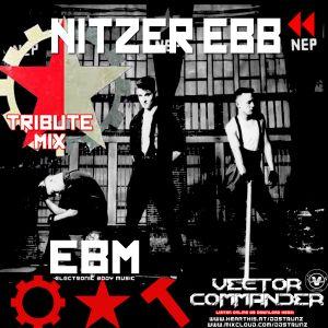 Dj Alex Strunz aka Vector Commander @ NITZER EBB - TRIBUTE MIX - 18-12-2018