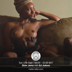 DJ JUKESS SLOW JAMZ - 17th September 2017
