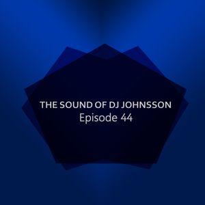 The Sound of DJ Johnsson - Episode 44