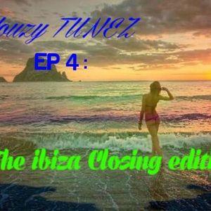 Houzy Tunez ep 4 IBIZA CLOSING