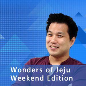 Wonders of Jeju 17 October 2015 - Weekend Edition