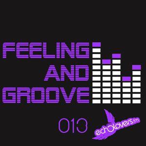 Feeling & Groove 013 @ Echolovers FM