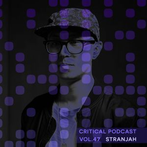 Critical Podcast Vol.47 - Hosted by Stranjah (Binary:Codes LP Special Showcase)
