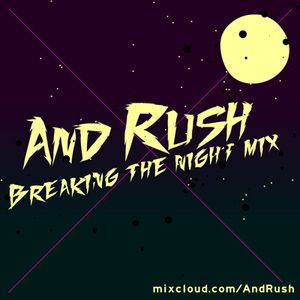And-Rush - Breaking the night mix 10/12/2010