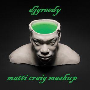 djgreedy - matt craig mashup