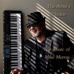The Artist's Choice - The Music of Mike Murray