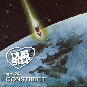 Construct - J'aime Le Dubstep no24