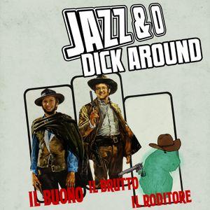 Jazz & O Dick Around - Wild West