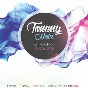 Tommy Noir - Spring Edition DJ-Mix 2016