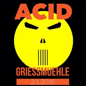 Acid @ Griessmühle 2016 - 01 - 02 Pt.1