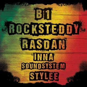 B1, Rocksteddy & RasDan - Inna Soundsystem Stylee
