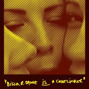 DISCO_R.DANCE IS A C*NTLICKER