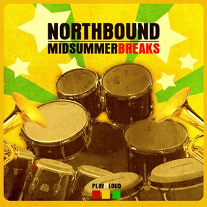 Midsummer breaks - a Northbound mixer