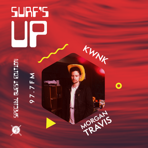 SURF'S UP with Morgan Travis // Special Guest Edition
