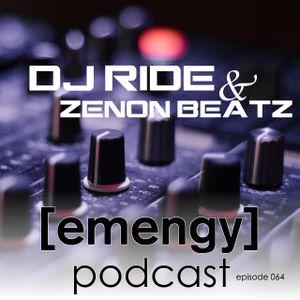 Emengy Podcast 064 - DJ Ride & Zenon Beatz