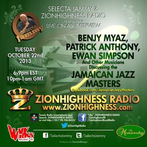 BENJY MYAZ, JAMAICAN JAZZ MASTERS2 LIVE INTERVIEW WITH DJ JAMMY ON ZIONHIGHNESS RADIO 10-22-13