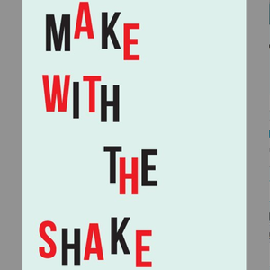 "Make With The Shake! (volume 1) - ""The Wiggle"""