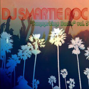 Dj Smartie Roc: Summertime Radio (BONUS MINI MIX)