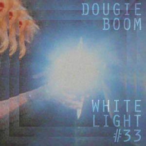 White Light 33 - Dougie Boom