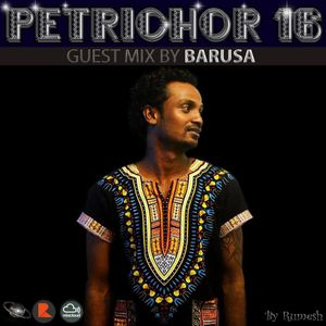 Petrichor 16 - Guest mix by Barusa