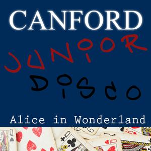Alice in Wonderland - Canford Junior Disco | Winter 2012