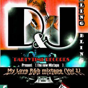 Dj Bling Bling - My Love R&b mixtape Vol 1