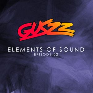 Guszz - Elements of Sound - Episode #02