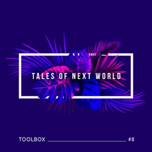 Tales Of Next World #8 - TOOLBOX