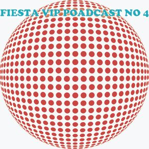 Fiesta Vip Poadcast 4