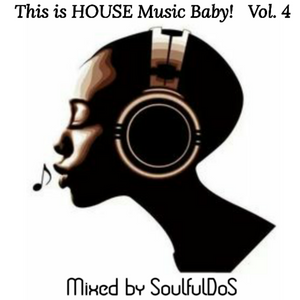 This is HOUSE Music Baby!! Vol. IV