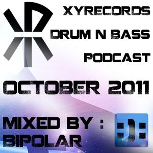 October 2011 Drum and Bass Podcast Mixed by Bipolar for XYRecords