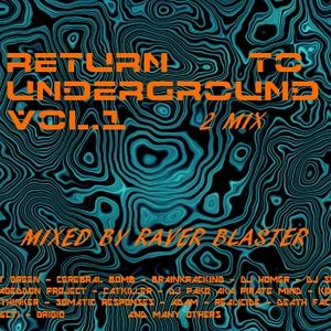 Return To The Underground Vol.1 Mix2 Mixed By Raver Blaster