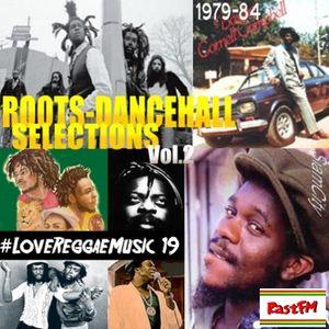 Roots-Dancehall Selections 2 - RastFM #LoveReggaeMusic Show 19 21/10/2017
