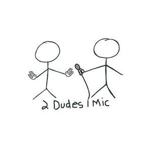 2 Dudes 1 Mic - December 12, 1015