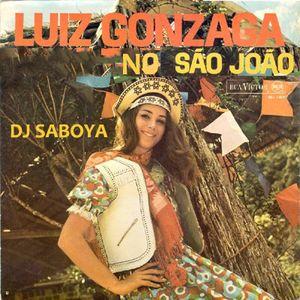 Luiz Gonzaga no São João - DJ SABOYA