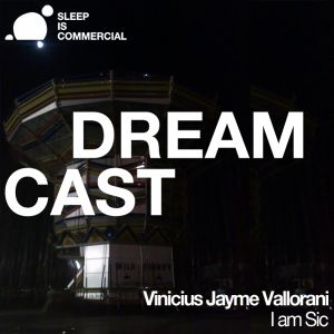 Vinicius Jayme Vallorani - Dreamcast: I Am Sic (Sic´s Podcast #10)